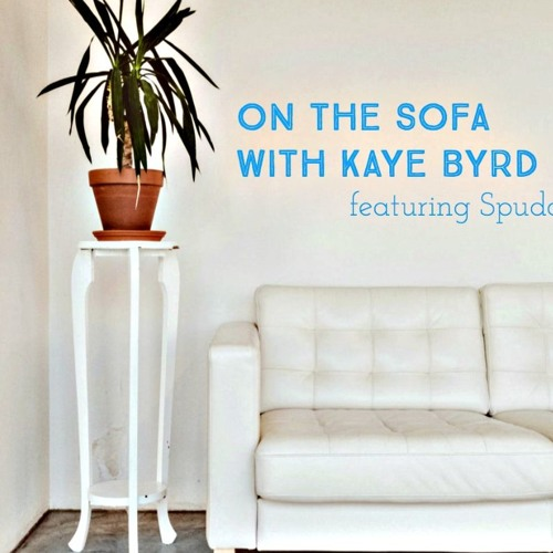 On The Sofa With Kaye Byrd Featuring Spudd Episode 1 Welcome To By Podcastdetroit Podcast Detroit Free Listening Soundcloud