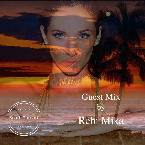 BeachPodcast  Guest Mix by Rebi Mika  ( New York )