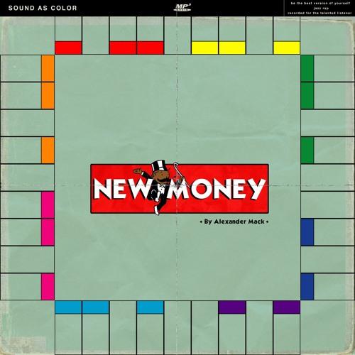 New Money (Prod. Alex Mack)