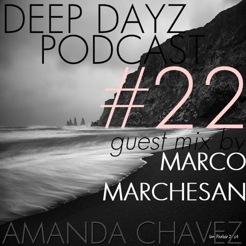 DJ Amanda Chavez presents DEEP DAYZ Podcast #22-Guest Mix with Marco Marchesan