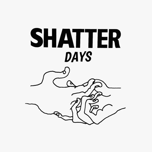 "Shatter Hands - Shatterdays EP (7"" Vinyl - Out now)"