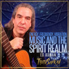 Energy, Frequency, Vibration | Music and the Spirit Realm | Ed Roman