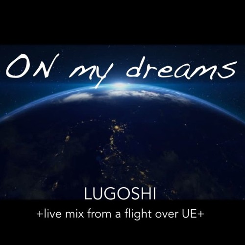 On My Dreams - Live Mix On Flight over UE