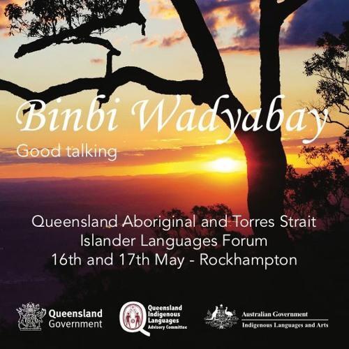 Binbi Wadjabay: Queensland Aboriginal and Torres Strait Islander Languages Forum
