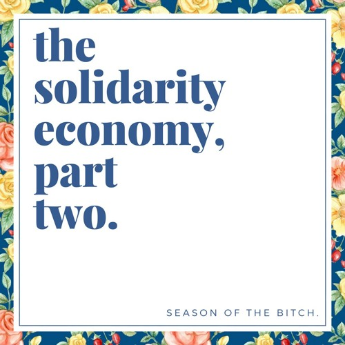 Episode 38: Solidarity Economy, Part 2