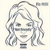 Flo Milli- Not Friendly