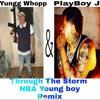 PlayBoy J & Yungg Whopp Though The Storm (Remix)NBA YoungBoy