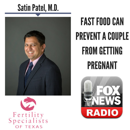 Fast Food Can Prevent a Couple From Getting Pregnant || Satin Patel, M.D. discusses LIVE (6/1/18)