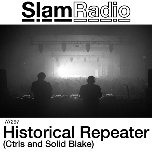 #SlamRadio - 297 - Historical Repeater (Ctrls and Solid Blake)