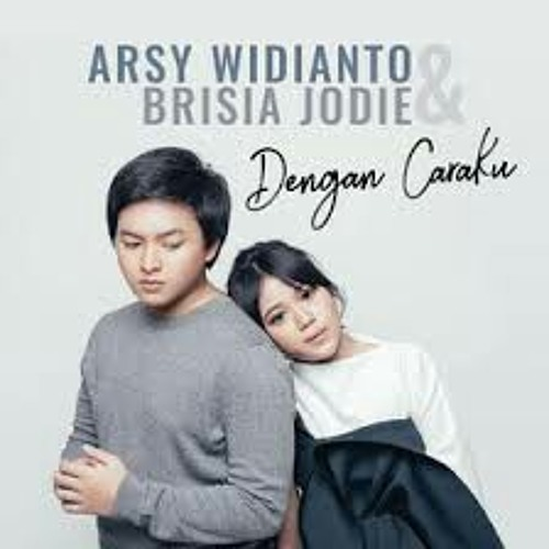 Dengan Caraku (feat Arsy Widianto) - Brisia Jodie  RECORD!