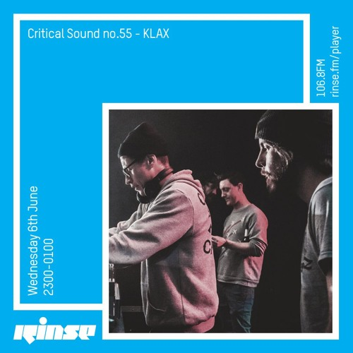 Critical Sound no.55 | KLAX | Rinse FM | 06.06.18