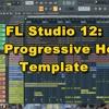FL Studio 12: Free Progressive House Template