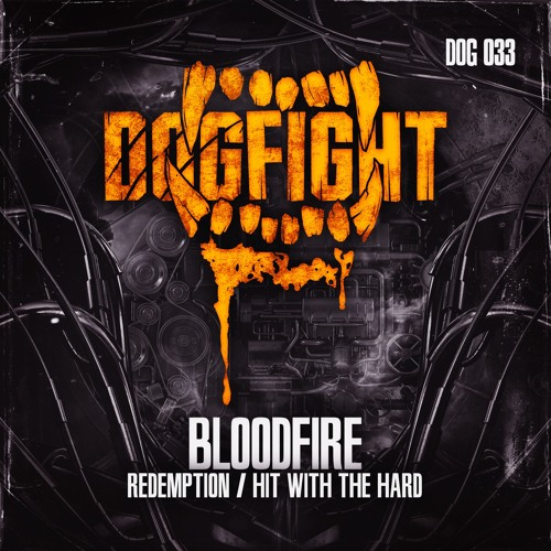 [DOG033] Bloodfire - Hit With The Hard