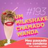 Meu Passado me Condena (feat. Imagina Juntas)