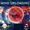 Mind Uploading (Narration Only)