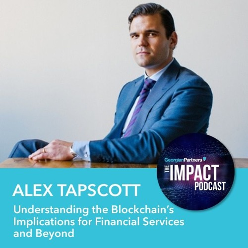 Episode 25: Understanding the Blockchain's Implications for Financial Services and Beyond