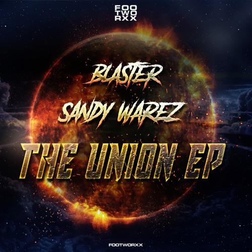 BLASTER & SANDY WAREZ - THE UNION EP (FWXXDIGI071)
