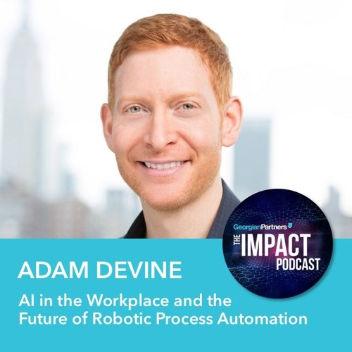 Episode 42: AI in the Workplace and the Future of Robotic Process Automation