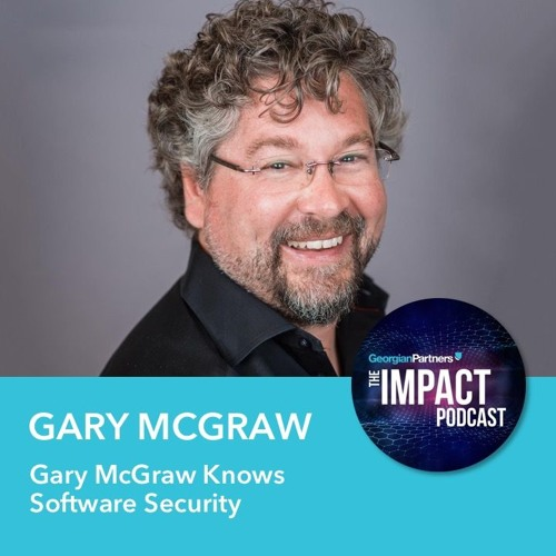 Episode 44: Gary McGraw Knows Software Security