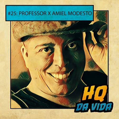 HQ da Vida #25 LGBTTs: Professor X Amiel Modesto