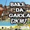AQUECIMENTO DO BAILE DA GAIOLA PART 2 ♪ [DA PENHA PARA O MUNDO 2018]