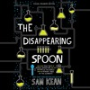 THE DISAPPEARING SPOON by Sam Kean Read by Robert Petkoff - Audiobook Excerpt