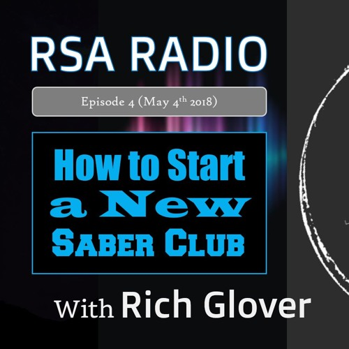 How to Start a New Saber Club with Rich Glover - RSA Radio Ep. 4 (May 4, 2018)