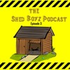 The Shed Boyz Podcast EP 3 - Drake vs Pusha T, 6ix9ine , Has Social Media taken our privacy ?