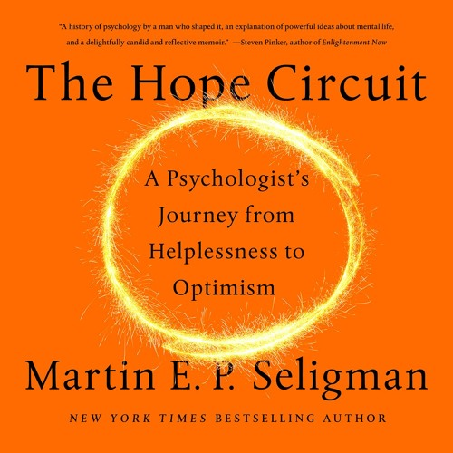 THE HOPE CIRCUIT by Martin E. P. Seligman Read by Kevin Stillwell - Audiobook Excerpt