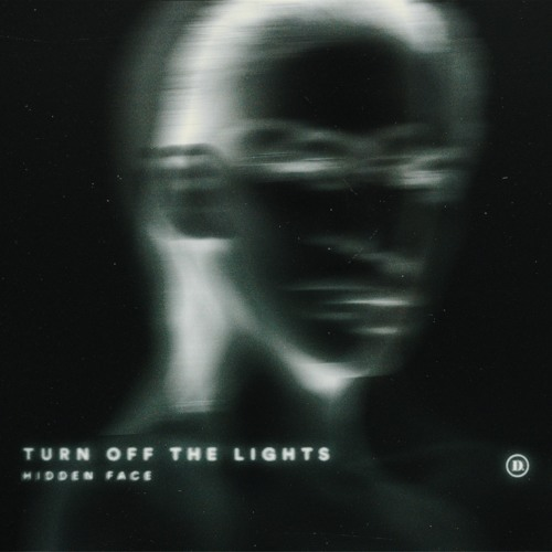 Hidden Face - Turn off the lights