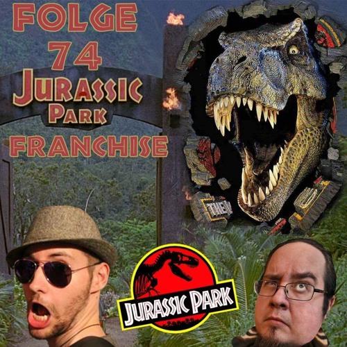 Folge 74 - Jurassic Park - Franchise (Vergessene Welt, Jurassic World)