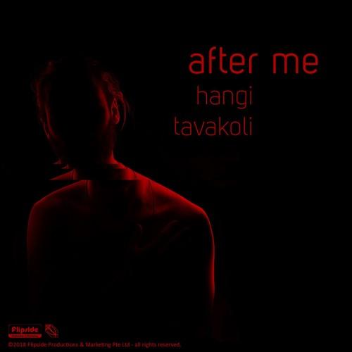 Hangi Tavakoli - After Me