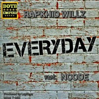 Rapkhid Willz ft Ncode-everyday.