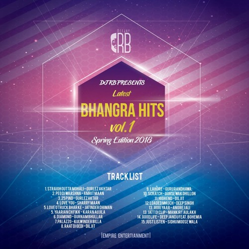 LATEST BHANGRA HITS VOL 1 - DJ RB (SPRING EDITION 2018)| LATEST