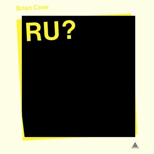 BRIAN CASE - RU?