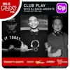 99.5 Play FM Club Play: May 04 & 05