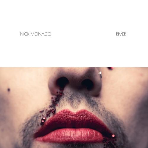 Nick Monaco - River