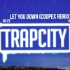 Let You Down (Coopex Remix) [Lyrics]