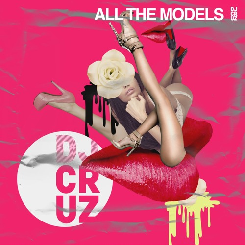 DJ Cruz - All The Models (Download for Full Version with Sample)