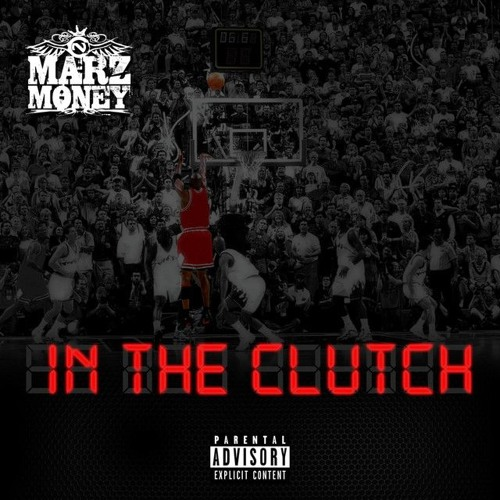 "Marz Money  ""In The Clutch"""