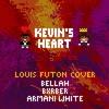 Louis Futon - Kevin's Heart Ft. Bellah, BXRBER & Armani White