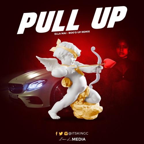 King C - Pull Up (Ella Mai - Boo'd Up Remix)