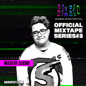 Slushii - HSMF Official Mixtape #3 2018-06-08 Artwork