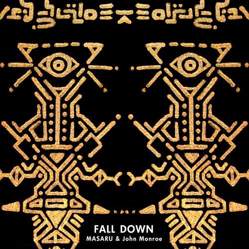 MASARU & John Monroe - FALL DOWN (with REMIXES)