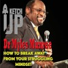 Dr Myles Munroe - How To Break Away From Your Struggling Mindset