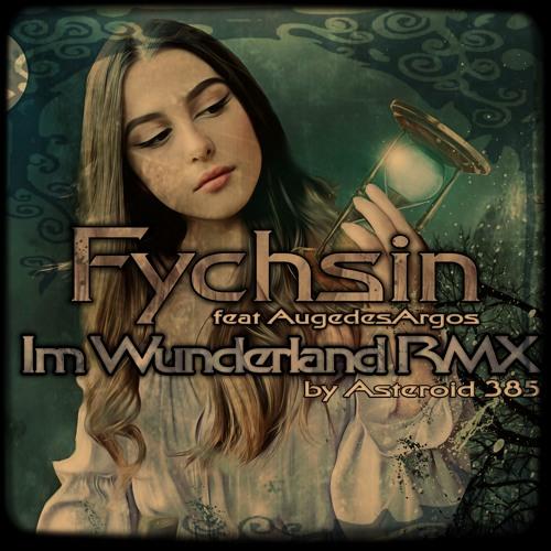 Fychsin feat. AugedesArgos - Im Wunderland (Asteroid 385 Remix)