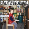 PEPCAST 001