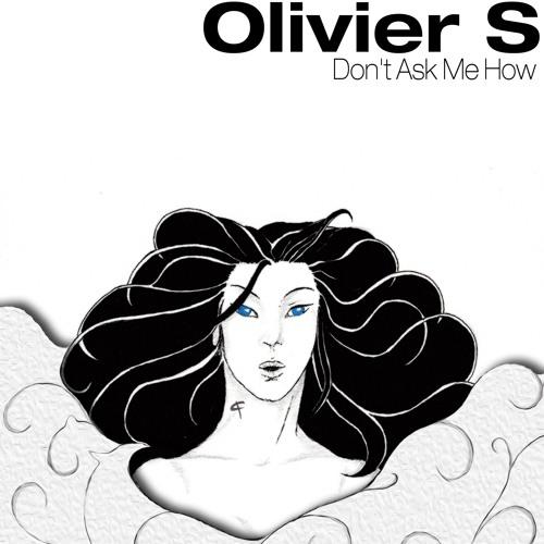 Olivier S - Don't Ask Me How (TKK037)