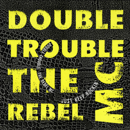 Double Trouble  the Rebel MC - Just keep rocking  (DJ Francois 2K18 remix)