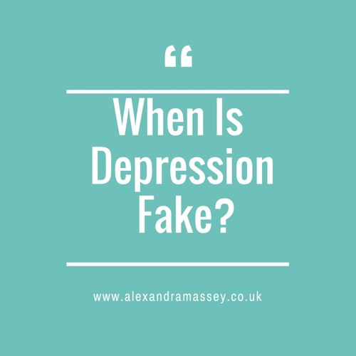 When Is Depression Fake?